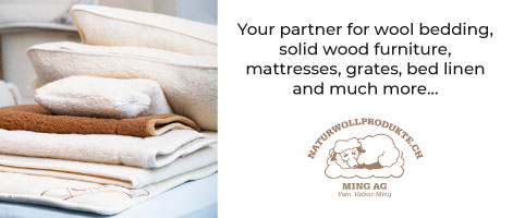 Your partner for wool bedding, solid wood furniture, mattresses, grates, bed linen and much more...